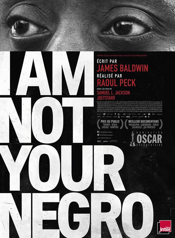 affiche I AM NOT YOUR NEGRO  Raoul Peck